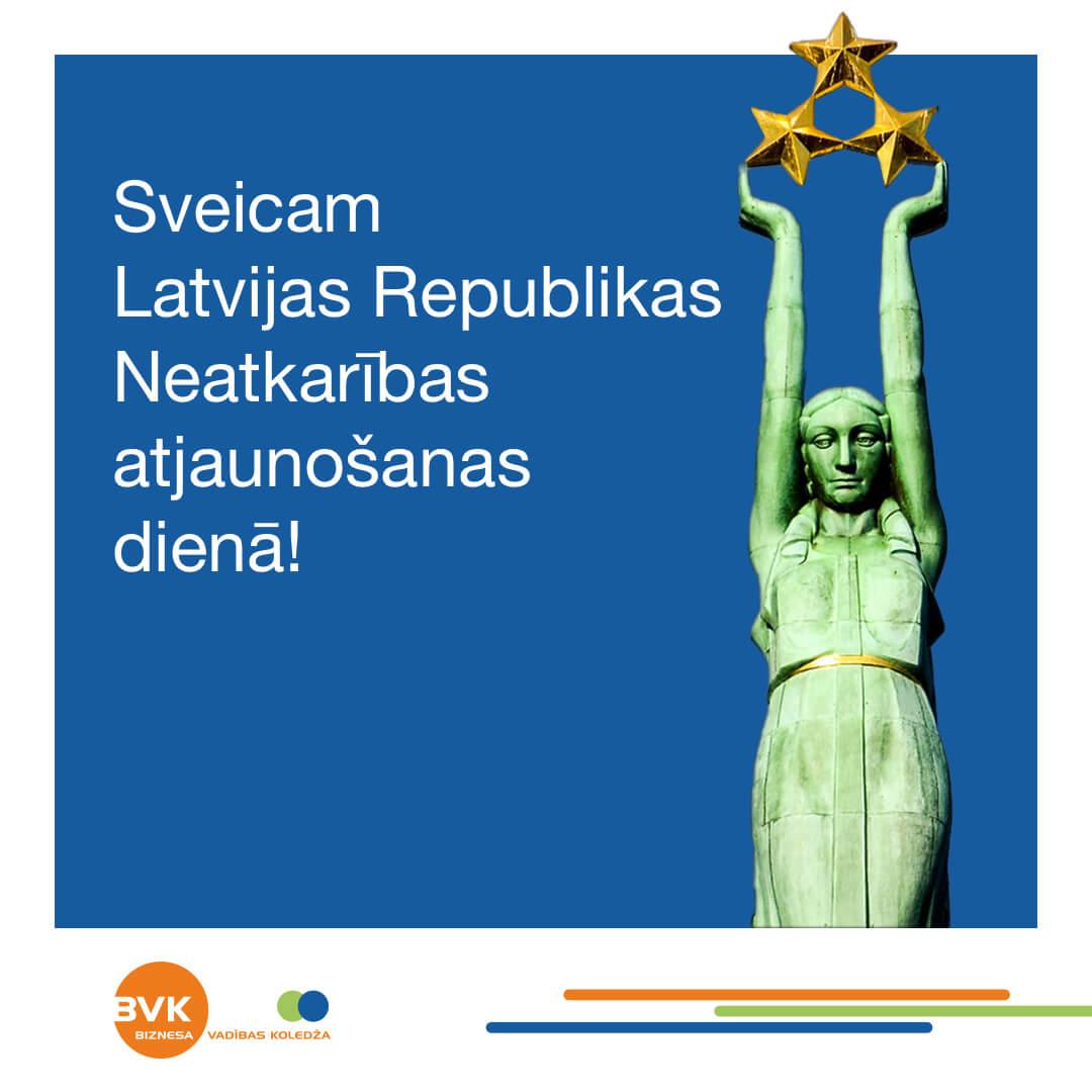 Sveicam Latvijas neatkarības atjaunošanas dienā!